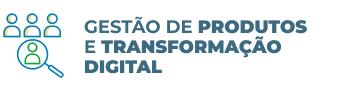 5. Gestão de produtos e transformação digital