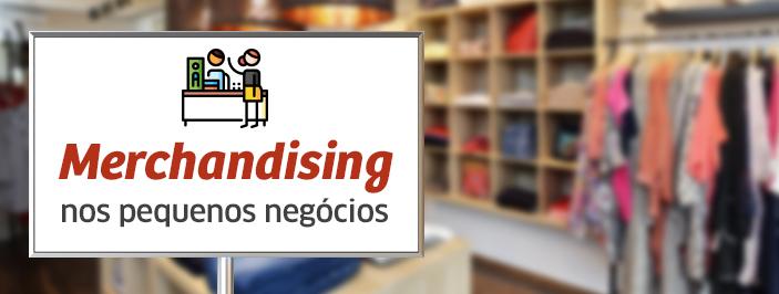 4bd9fe2af Merchandising nos pequenos negócios